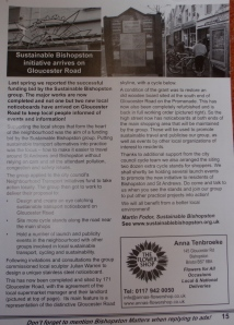 I gained funding that set up the local noticeboards for the area, run by Sustainable Bishopston. One was designed locally for us. Reported in Bishopston Matters.